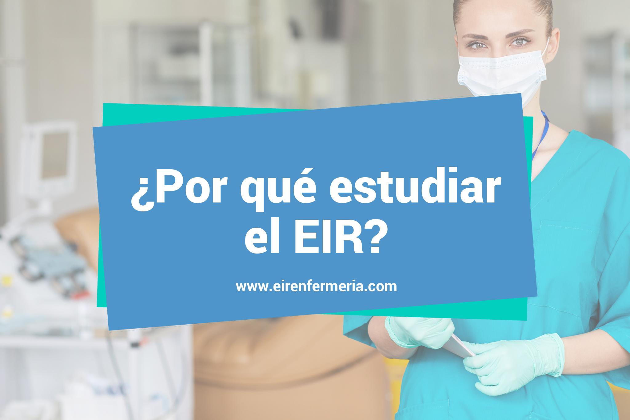 ¿Por qué estudiar el EIR enfermeria?
