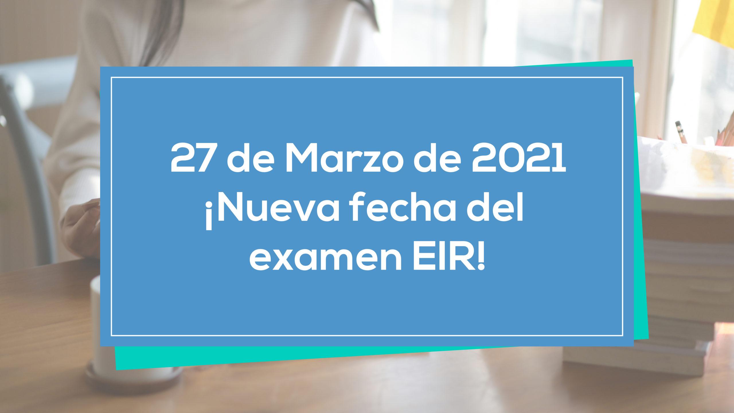 Anunciada la fecha de examen EIR 2021
